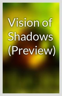 """Vision of Shadows (Preview)"" by Vincent-Morrone - ""After the death of her parents, Bristol Blackburn's life is thrown into chaos and she's forced t…"""