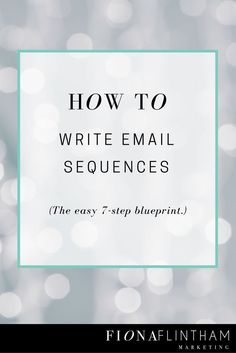 How to write email sequences – The easy 7-Step Blueprint for newsletters. Do you spend time wondering what on earth to write about every week? Or maybe you find it hard to write REGULARLY?  Click to download the printable PDF blueprint for easy email sequences.
