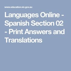 Languages Online - Spanish Section 02 - Print Answers and Translations