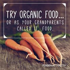 Organic Food Quote Home remedies and organic food benefits myherbalmart.com