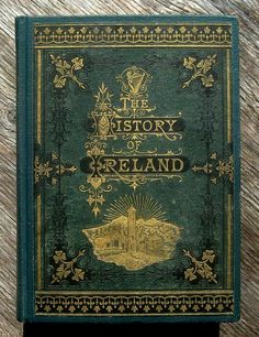 IRELAND IRISH HISTORY Antique 1871 War Kings Castles Pagan Catholic Protestant Most Expensive Book, Most Expensive Painting, Diy Antique Books, Vintage Books, Reformation History, Castles In Ireland, Leaf Clover, History Books, Book Making