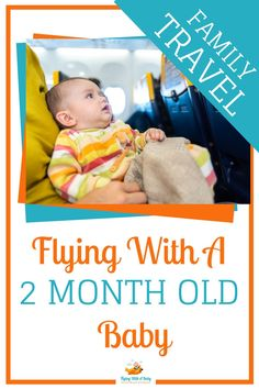 Check out these great tips for flying with a 2 month old baby #flyingwithbaby #flying #travel #familytravel