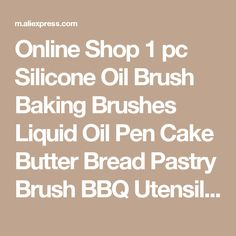 Quality Delidge 1 Pc Silicone Oil Bottle Baking Brush Liquid Oil Honey Brushes Barbecue Tool BBQ Basting Pancake Kitchen Accessories with free worldwide shipping on AliExpress Mobile Oil Pen, Oil Brush, Pen Cake, Pancake Kitchen, Pastry Brushes, Oil Bottle, Kitchen Accessories, Things To Buy, 1 Piece