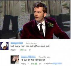 I'd pull off his velvet suit.