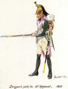 French; 15th Dragoons, dragoon uniformed for dismounted duty. 1805. At this time, due to a shortage of horses, some Dragoons found theirselves being used as infantry.
