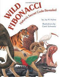 Wild Fibonacci : Nature's Secret Code Revealed by Joy N. Hulme Hardcover) for sale online Fibonacci Sequence In Nature, Maths In Nature, Spirals In Nature, Nature Secret, Math Books, Class Books, Kid Books, Math Art, Patterns In Nature