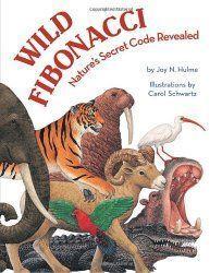 Wild Fibonacci : Nature's Secret Code Revealed by Joy N. Hulme Hardcover) for sale online Fibonacci Sequence In Nature, Maths In Nature, Spirals In Nature, Nature Secret, Math Books, Class Books, Kid Books, Math Art, Nature Study