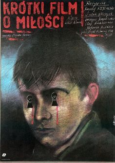 Krotki film o milosci Oryginalny polski plakat filmowy This is poster for one of the Kieslowski's films from the Decalogue series reżyseria: Krzysztof KIESLOWSKI Polish Movie Posters, Polish Films, Film Love Story, Love Movie, The Shining, Krzysztof Kieslowski, Ballet Posters, Christian Marclay, Love Posters