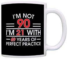 90th Birthday Gifts For All Not 90 I'm 21 with Perfect Pr...…