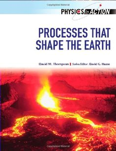 Amazon.com: Processes That Shape the Earth (Physics in Action) (9780791089323): David M. Thompson, David G. Haase: Books