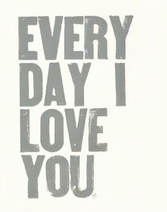 I just want to tell you I love you everyday. If only I'm allowed to.