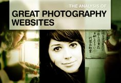 The Analysis Of Great Photography Websites With 40 Talented Photographers' Portfolios - need to check it out