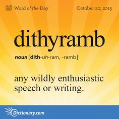 Word: Dithyramb (n.) any wildly enthusiastic speech or writing. Unusual Words, Weird Words, Rare Words, Unique Words, Cool Words, Words To Use, New Words, Descriptive Words, Word Nerd