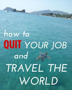 How to Quit Your Job & Travel The World. I won't quit but I will travel Oh The Places You'll Go, Places To Travel, Travel Destinations, Travel Tips, Travel Goals, Travel Hacks, Travel Around The World, Around The Worlds, Backpacking