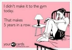 me...yep, they told me yesterday that my gym membership had  become inactive.....JUST LIKE ME!  LOL :)
