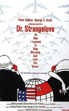Dr. Fantástico (1964) - considerado por muitos críticos como o melhor filme de Kubrick. Sátira corrosiva ao belicismo, tem por base a ideia de que o militarismo tem uma lógica interna que, fatalmente, conduz à guerra. Peter Sellers, magnífico, fazendo vários papéis.