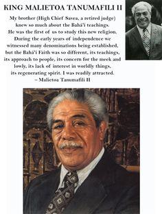 King Malietoa Tanumafili II, King of Samoa was a Bahá'í - http://bahaiteachings.org/bahai-king-malietoa-tanumafili-ii http://www.onecountry.org/story/samoan-head-state-bahai-passes-away