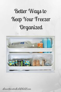 Better Ways to Keep Your FreezerOrganized