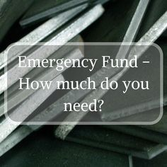 Emergency Fund - How much do you need?