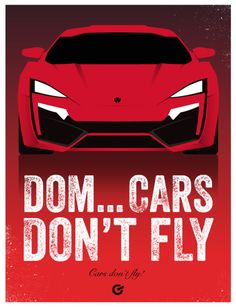 A bi-weekly poster series dedicated to obscure movie references. Featuring Back to the Future and other films. Fast And Furious Actors, Fast And Furious Memes, Furious 7 Cars, Furious Movie, Wallpaper Carros, Life Choices Quotes, Fate Of The Furious, Car Jokes, Flying Car