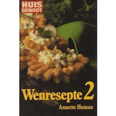 Huisgenoot: Wenresepte 2 - Annette Human druk in the Cooking, Food & Wine category was sold for on 17 Apr at by Surferbaybooks in Jeffreys Bay West African Food, South African Recipes, African Recipe Book, Fish Recipes, Vegan Recipes, Recipe Books, Roommate, Afrikaans, Couscous