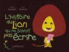 Critiques, citations, extraits de L'histoire du lion qui ne savait pas écrire de Martin Baltscheit. Un lion qui rugit et montre les crocs est un lion accompli. Là où ça n...