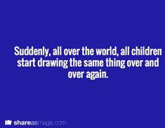 suddenly, all over the world, all children start drawing the same thing over and over again. #writing #prompts