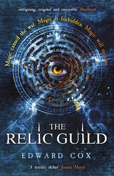 The Relic Guild by Edward Cox (Relic Guild #1), Gollancz, UK PB, 2015