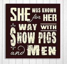 She was known for her way with Show Pigs and Men humorous vintage style wood sign