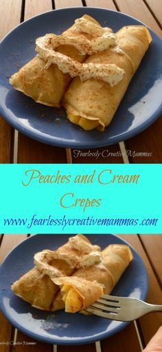 Peaches and Cream Crepes #foodieextravaganza