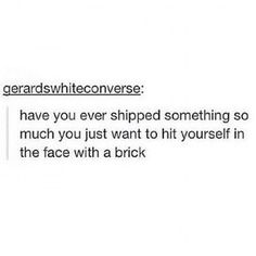 Have you ever shipped someone with a brick?