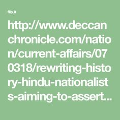 http://www.deccanchronicle.com/nation/current-affairs/070318/rewriting-history-hindu-nationalists-aiming-to-assert-dominance-over.html