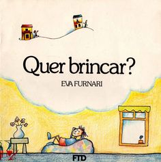 "Dica de livro infantil: ""Quer Brincar?"", de Eva Furnari"