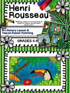 Henri Rousseau Power Point Art Lesson Plan -Create beautiful toucan paintings.