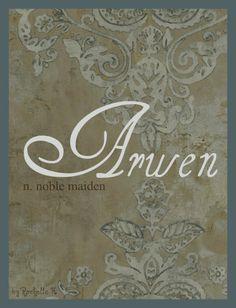 Baby Girl Name: Arwen. Meaning: Noble Maiden. Origin: Arwen Undómiel is a fictional character in J. R. R. Tolkien's legendarium. http://www.pinterest.com/vintagedaydream/baby-names/