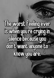 I've kept quiet for so long, I do this all the time.... I never have the strength to speak....