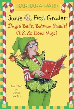 Junie B., First Grader: Jingle Bells, Batman Smells! (P.S. So Does May.) (Junie B. Jones)