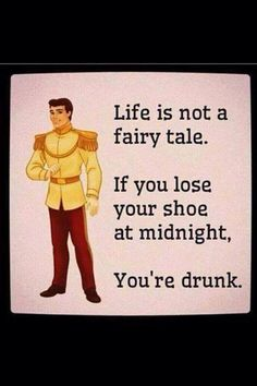 Life is not a fairy tale.