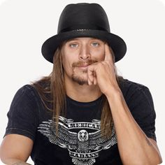 Kid Rock, I would lie if I said am a huge fan but I just love some of his songs + i can't help to find him sexy
