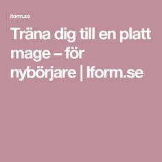 Träna dig till en platt mage – för nybörjare | Iform.se