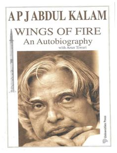 Wings of Fire - an autobiography of India's former President Dr. A P J Abdul Kalam which examines his early life, effort, fortitude, luck, chance and hardship that eventually led him to lead Indian space research. #APJAbdulKalam #Book #Autobiography #WingsOfFire