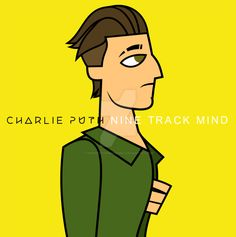 Charlie Puth - Nine Track Mind [Total drama style] by