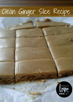 Clean Ginger Slice - Move Love Eat - Health and Fitness Blogger