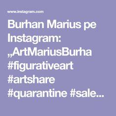 "Burhan Marius pe Instagram: ""ArtMariusBurha #figurativeart #artshare #quarantine #saleart #investart #sistem #democracy #follow #liber #reality #resetting #media…"" Figurative Art, Art For Sale, Investing, Instagram, Fine Art"