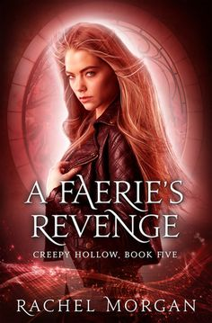 A Faerie's Revenge (Creepy Hollow Book by Rachel Morgan Fantasy Books To Read, Fantasy Book Covers, Good Books, My Books, Creepy, Paranormal Romance, Book Authors, Book Nerd, Love Book