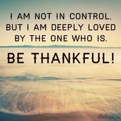 I am so grateful & thankful for my love for The Lord