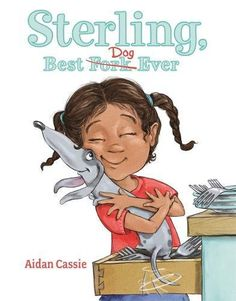 Buy Sterling, Best Dog Ever by Aidan Cassie at Mighty Ape NZ. Sterling the dog has always wanted a home. But no home has ever wanted him. So when Sterling sees a sign on the side of the Butlery Cutlery Company ad. Dog Books, Sweet Stories, Reading Rainbow, Book Authors, Read Aloud, Doge, Book Activities, Cassie, Book Format
