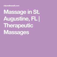 Massage in St. Augustine, FL | Therapeutic Massages