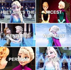 """Frozen - Queen Elsa - """"I bet she's the nicest, gentlest, warmest person ever!"""" -Olaf"""