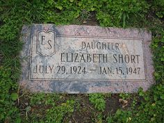 Grave marker of Elizabeth Short. After all the press of her murder - her funeral was so very small and sad. Famous Outlaws, Famous Murders, Creepy People, Famous Graves, Black Dahlia, Famous Stars, Hollywood Life, The Victim, True Crime